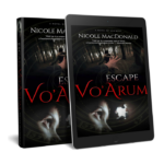 Escape Vo'Arum, Kindle version, epub version, Nicole MacDonald